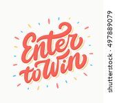 enter to win. lettering. | Shutterstock .eps vector #497889079