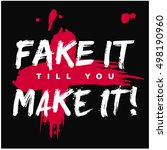 fake it till you make it  ... | Shutterstock .eps vector #498190960