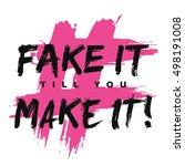 fake it till you make it  ...   Shutterstock .eps vector #498191008