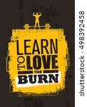 learn to love the burn.... | Shutterstock .eps vector #498392458
