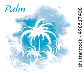 palm trees  watercolor...   Shutterstock . vector #498517408
