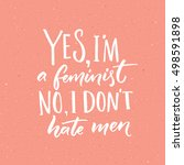 yes  i'm a feminist. no  i don... | Shutterstock .eps vector #498591898