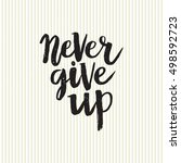 hand drawn phrase never give up.... | Shutterstock .eps vector #498592723