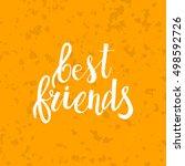 hand drawn phrase best friends. ... | Shutterstock .eps vector #498592726