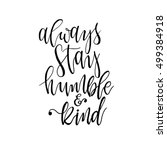 always stay humble and kind... | Shutterstock .eps vector #499384918