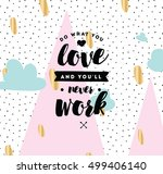 do what you love and you'll... | Shutterstock .eps vector #499406140