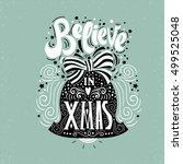 believe in x mas  christmas... | Shutterstock .eps vector #499525048