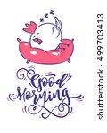 good morning calligraphy...   Shutterstock .eps vector #499703413