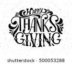hand drawn happy thanksgiving... | Shutterstock .eps vector #500053288