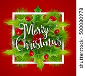 merry christmas greetings card... | Shutterstock .eps vector #500080978