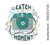 catch the moment.  motivational ... | Shutterstock .eps vector #500331718