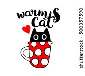 warm cat. lettering. black cat... | Shutterstock .eps vector #500357590