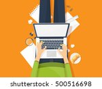 workplace with hands and laptop.... | Shutterstock . vector #500516698