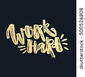 work hard and be nice to people.... | Shutterstock .eps vector #500526808