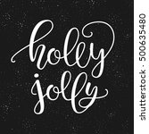 the lettering holly jolly.... | Shutterstock .eps vector #500635480