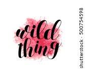 wild thing. brush hand... | Shutterstock .eps vector #500754598