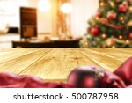 christmas table and xmas tree... | Shutterstock . vector #500787958