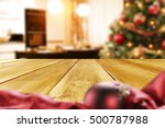 christmas table and xmas tree... | Shutterstock . vector #500787988