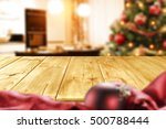 christmas table and xmas tree  | Shutterstock . vector #500788444