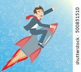businessman riding a rocket... | Shutterstock .eps vector #500851510