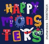 """happy monsters"" slogan and... | Shutterstock .eps vector #500870614"