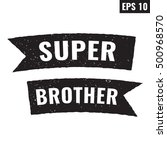 super brother. words with retro ... | Shutterstock .eps vector #500968570