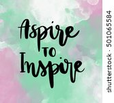 aspire to inspire inspirational ... | Shutterstock . vector #501065584