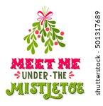 meet me under the mistletoe.... | Shutterstock .eps vector #501317689