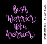 be a warrior not a worrier.... | Shutterstock .eps vector #501345628