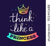 think like a princess   rainbow ... | Shutterstock .eps vector #501441688
