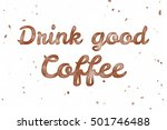 drink good coffee. watercolor... | Shutterstock . vector #501746488