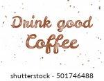 drink good coffee. watercolor... | Shutterstock . vector #501746488