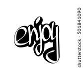 enjoy  calligraphy lettering ... | Shutterstock .eps vector #501841090