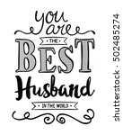 you are the best husband in the ... | Shutterstock . vector #502485274