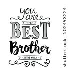 you are the best brother in the ... | Shutterstock . vector #502493224