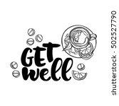get well. hot tea with lemon.... | Shutterstock .eps vector #502527790