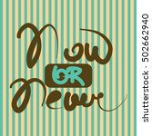 now or never. anti... | Shutterstock .eps vector #502662940