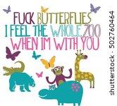 love quote  fuck butterflies i... | Shutterstock .eps vector #502760464