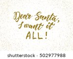 dear santa  i want it all   ink ... | Shutterstock .eps vector #502977988