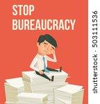 stop bureaucracy. office worker ... | Shutterstock .eps vector #503111536