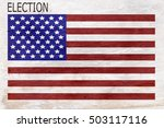 american flag with election... | Shutterstock . vector #503117116