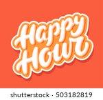 happy hour sign. | Shutterstock .eps vector #503182819