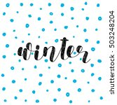 winter. brush hand lettering... | Shutterstock .eps vector #503248204