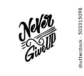 never give up  hand drawn ... | Shutterstock .eps vector #503315098