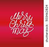 vector. lettering. merry... | Shutterstock .eps vector #503462824