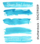 Set of watercolor backgrounds. Watercolor texture with brush strokes. Blue. Isolated. Vector.