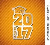 congratulations classof 2017... | Shutterstock .eps vector #504458944