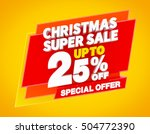 christmas super sale up to 25   ... | Shutterstock . vector #504772390