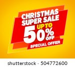 christmas super sale up to 50   ... | Shutterstock . vector #504772600