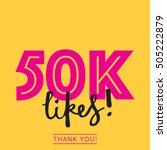 50k likes online social media... | Shutterstock .eps vector #505222879